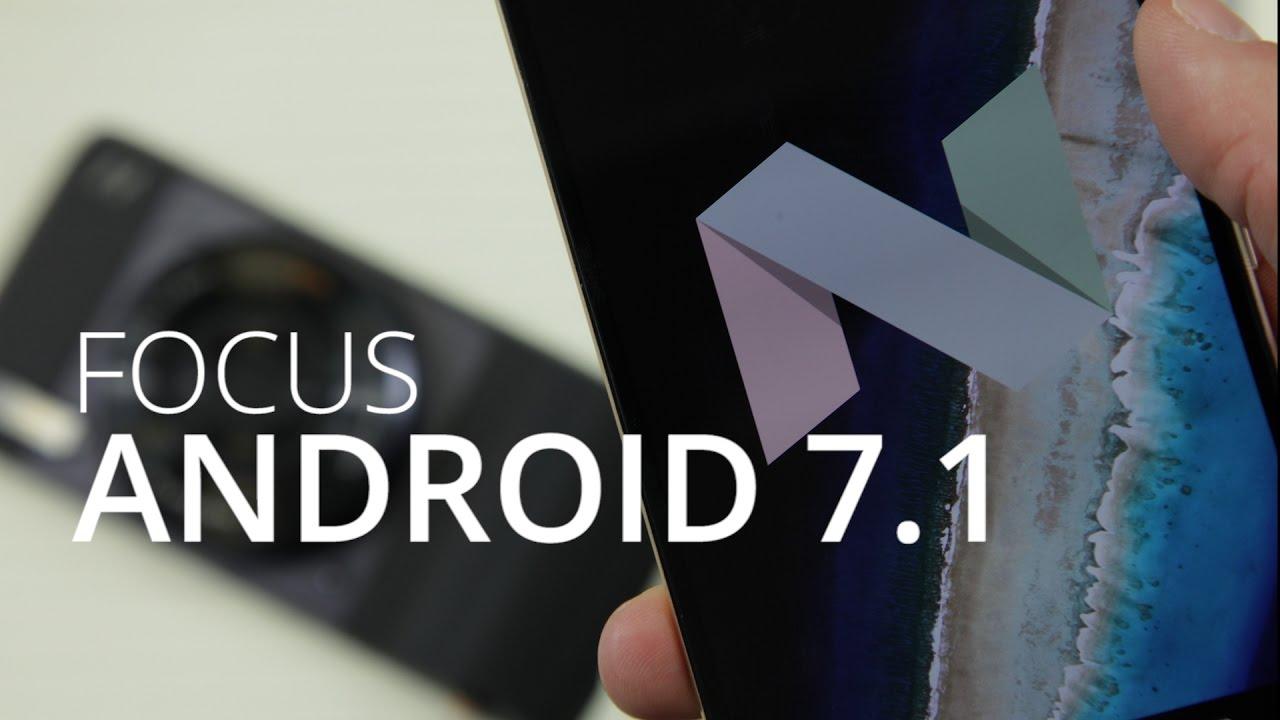 Prise en main d'Android 7.1 Nougat : notre tour d'horizon des nouveautés