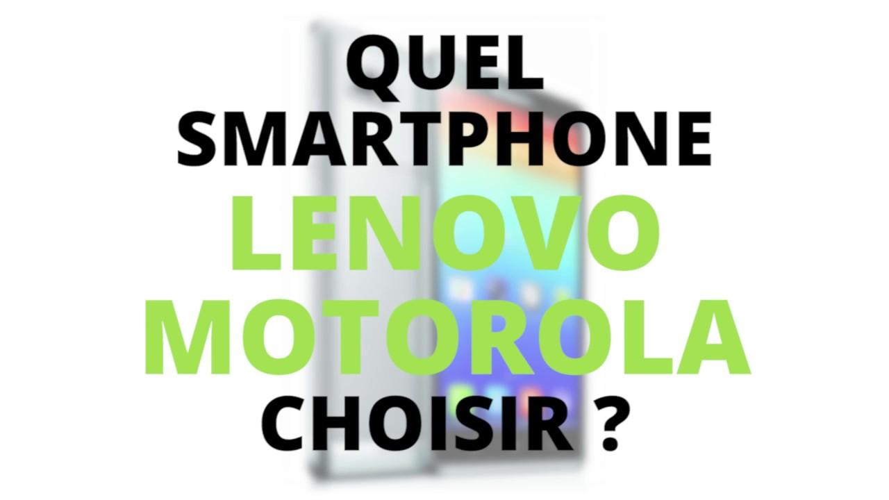 En bref : le guide d'achat des smartphones Lenovo-Motorola