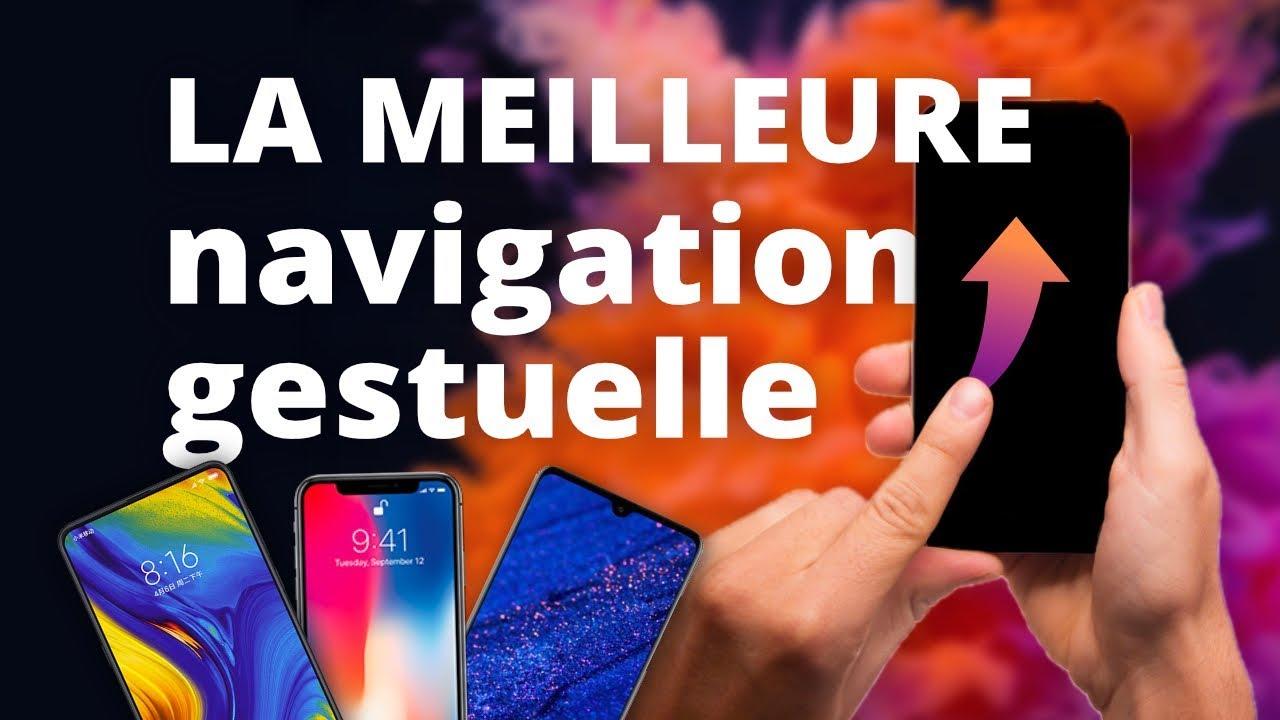 Qui a LA MEILLEURE navigation par gestes sur smartphone ?