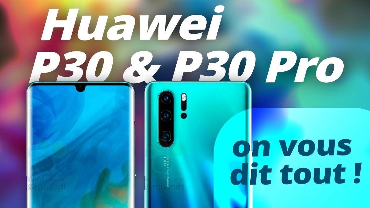 HUAWEI P30 PRO ET P30 : on vous dit TOUT avant l'heure !