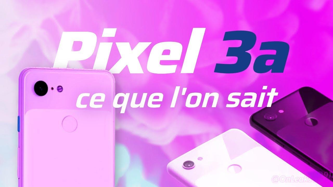 Un PIXEL 3 au prix d'un NEXUS ? - Pixel 3a ON VOUS DIT TOUT !