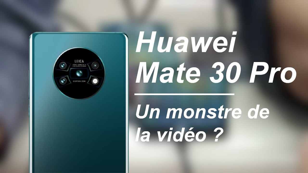 Le Huawei MATE 30 PRO veut encore REVOLUTIONNER la photo !