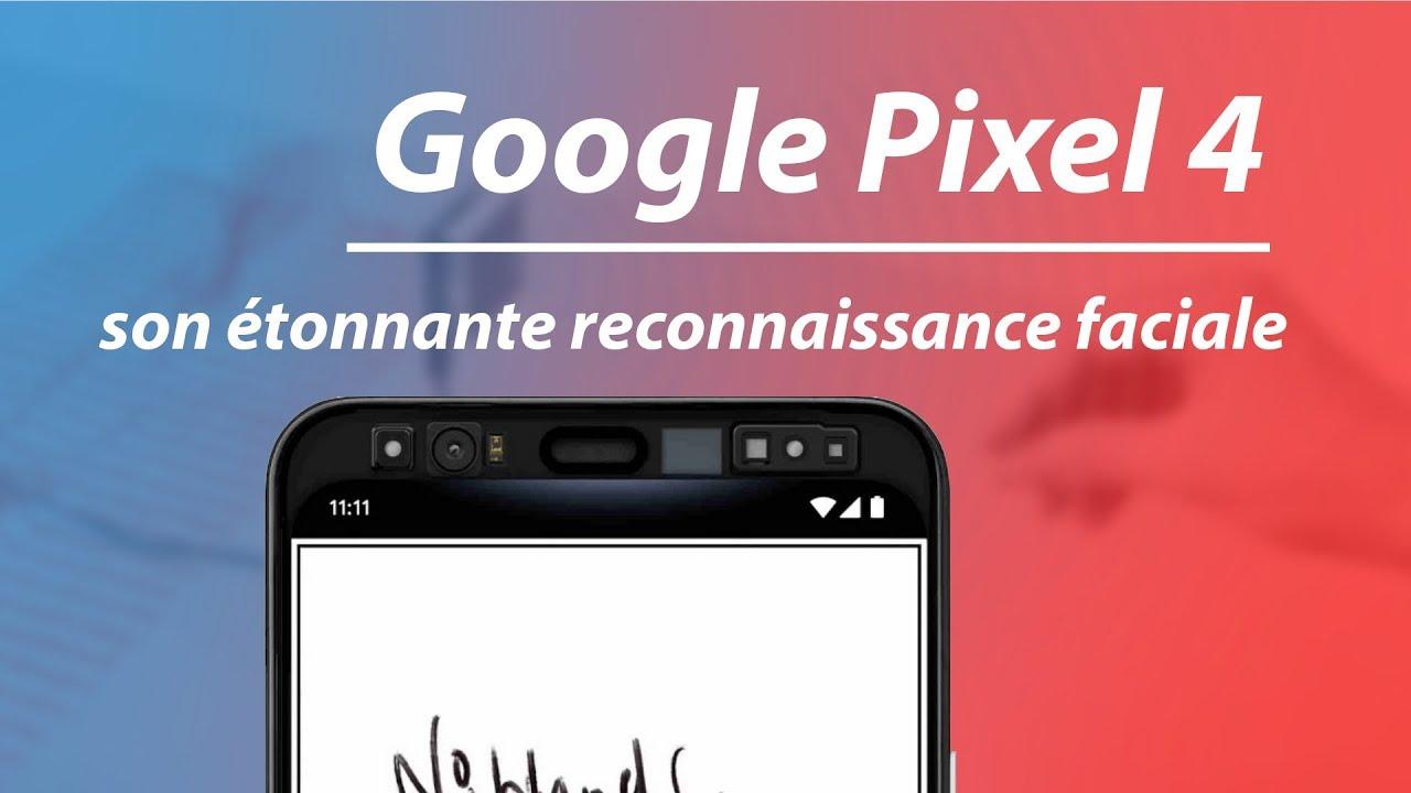 Pixel 4 : Google RÉVOLUTIONNE la RECONNAISSANCE FACIALE !