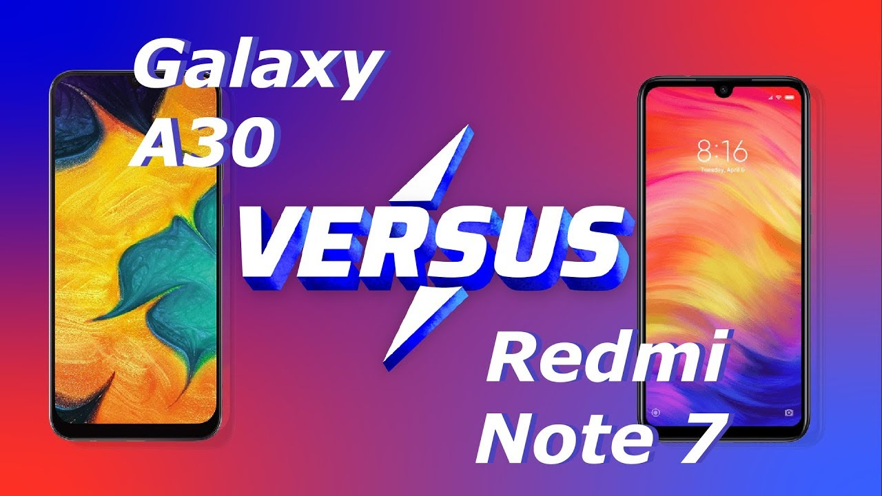 Samsung Galaxy A30 vs Xiaomi Redmi Note 7 ! [Versus] 2.0