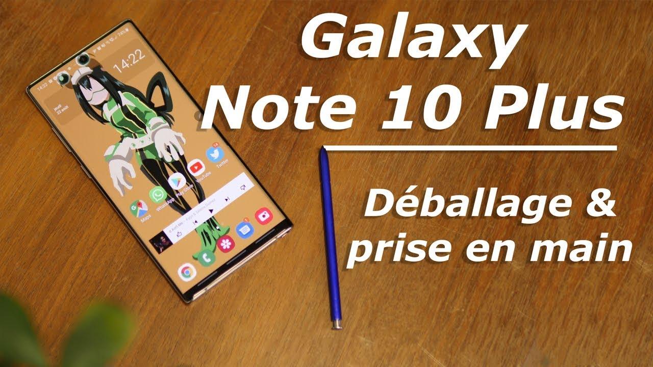 Samsung Galaxy Note 10 Plus : unboxing et premières impressions !