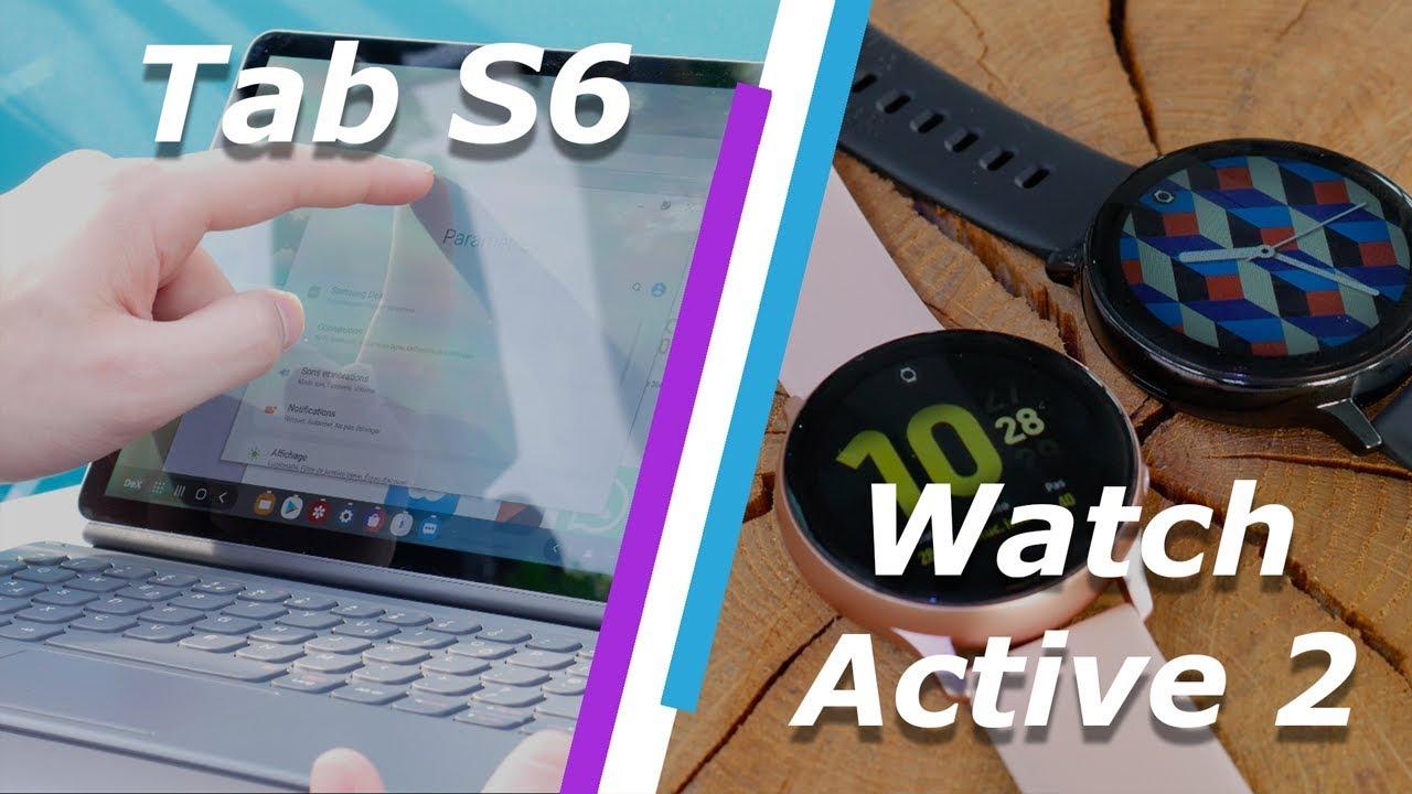 Samsung Galaxy Tab S6 et Galaxy Watch Active 2 : la prise en main !