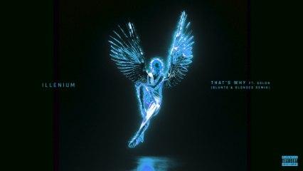 ILLENIUM - That's Why