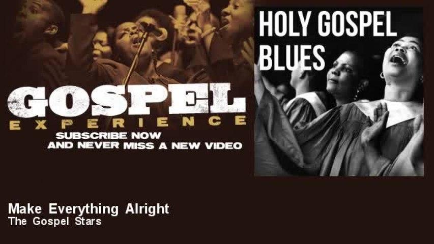The Gospel Stars - Make Everything Alright