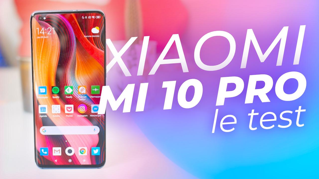 Test Xiaomi Mi 10 Pro : au niveau des smartphones premium ?