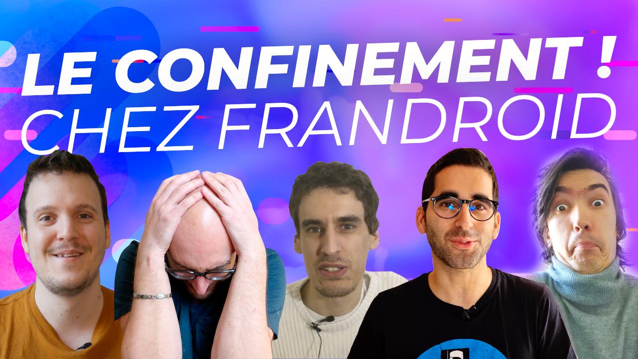 Le CONFINEMENT chez Frandroid 15 jours plus tard !