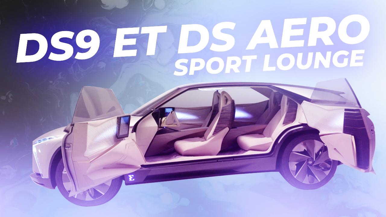 DS9 et DS Aero Sport Lounge : découverte des voitures de DEMAIN !