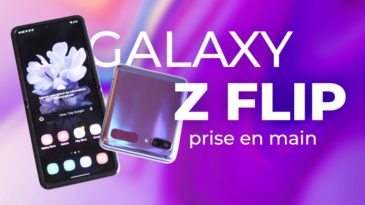 Samsung Galaxy Z Flip : prise en main et impressions !