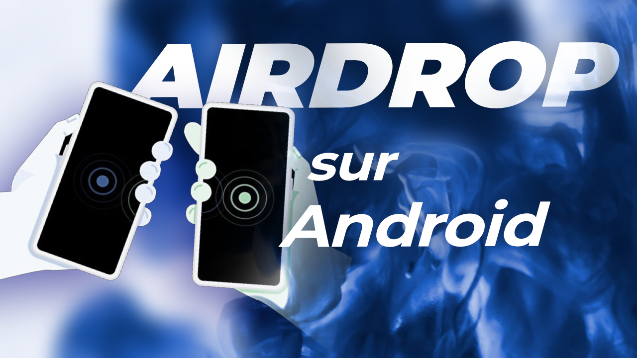 Airdrop Sur Android : ça arrive avec Nearby Sharing