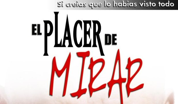 EL PLACER DE MIRAR (2005) Mexico / Full Movie