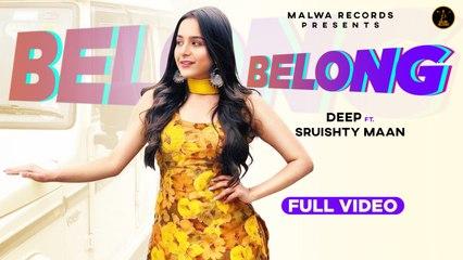 Deep Sukh Ft. SRUISHTY MAAN - BELONG - Latest Punjabi Songs 2020 | Malwa Records