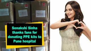 Sonakshi Sinha thanks fans for donating PPE kits to Pune hospital