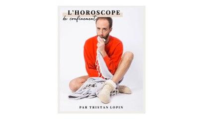 L'horoscope de confinement | By Tristan Lopin