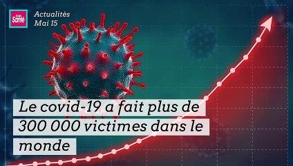 Le covid-19 a déjà fait plus de 300 000 victimes dans le monde