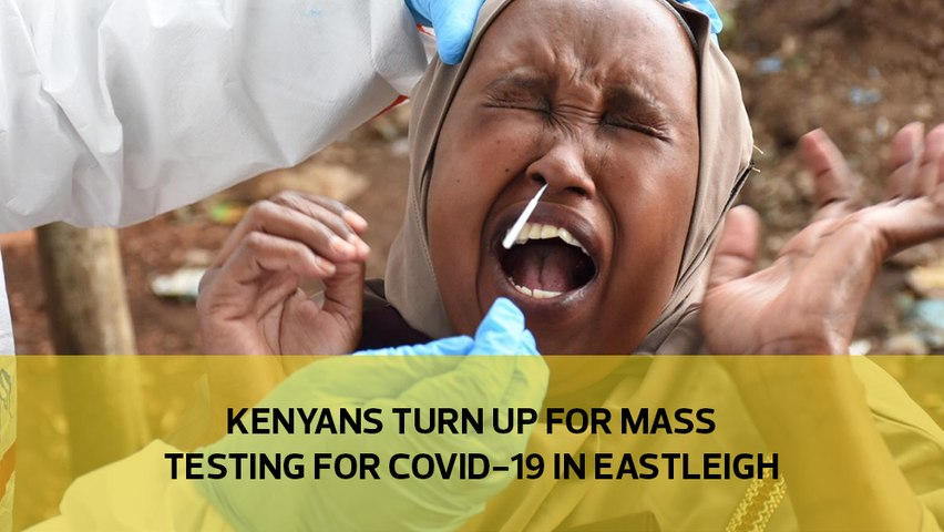 Kenyans turn up for mass testing in for Covid-19 in  Eastleigh