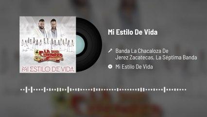 Banda La Chacaloza De Jerez Zacatecas - Mi Estilo De Vida
