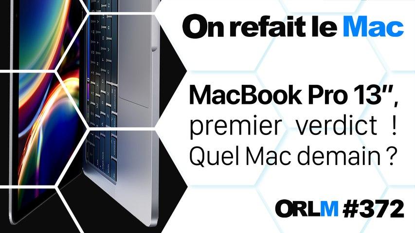 "MacBook Pro 13"", premier verdict ! Quel Mac demain ?⎜ORLM-372"