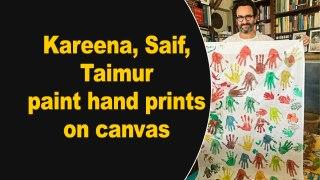 Kareena, Saif, Taimur paint hand prints on canvas