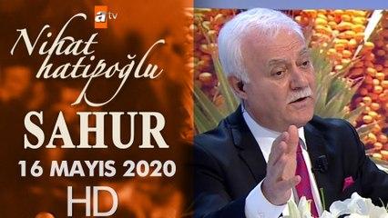 Nihat Hatipoğlu ile Sahur - 16 Mayıs 2020