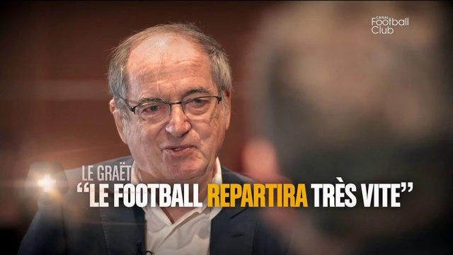 "Noël Le Graët : ""le football repartira très vite"""
