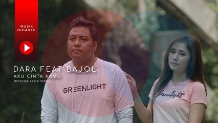 Dara Ayu Ft. Bajol Ndanu - Aku Cinta Kamu (Official Lyric Video)