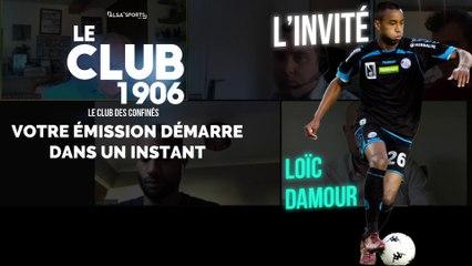 Loïc Damour est l'invité du Club 1906 - Gagner son maillot !