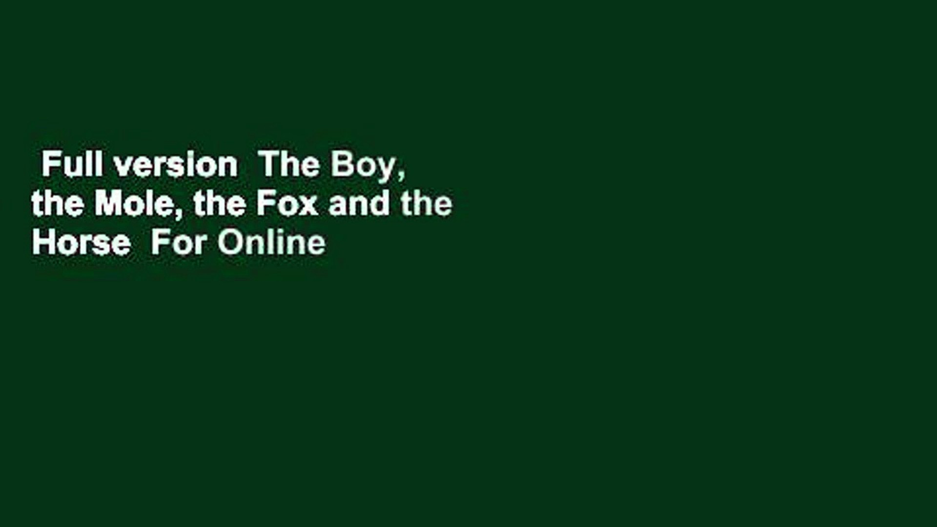 Full Version The Boy The Mole The Fox And The Horse For Online Video Dailymotion