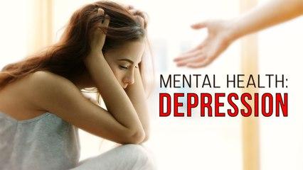 Mental Health: Depression