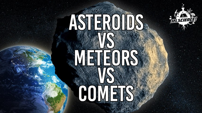 What's The Difference Between Asteroids and Meteors and Comets?