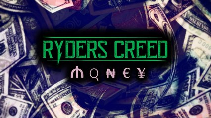 Ryders Creed - Money