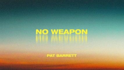 Pat Barrett - No Weapon