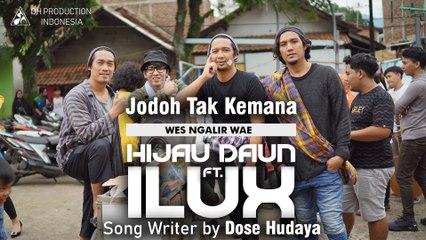 Hijau Daun feat ILUX - (Jodoh Tak Kemana)