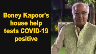 Boney Kapoor's house help tests COVID-19 positive