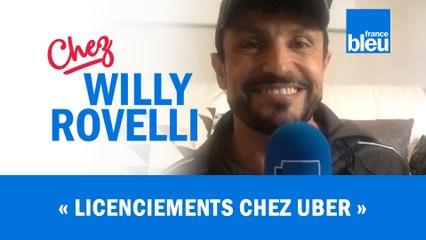 HUMOUR   Licenciements chez Uber - Willy Rovelli met les points sur les i