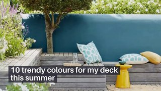 10 trendy colours for my deck this summer