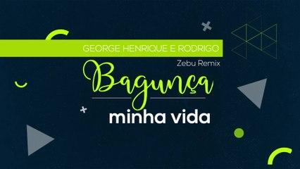 George Henrique & Rodrigo - Bagunça Minha Vida