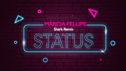Márcia Fellipe - Status