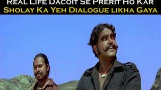 Real Life Dacoit Se Prerit Ho Kar Sholay Ka Yeh Dialogue likha Gaya