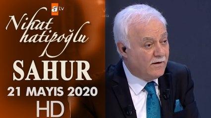 Nihat Hatipoğlu ile Sahur - 21 Mayıs 2020