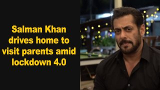 Salman Khan drives home to visit parents amid lockdown 4.0