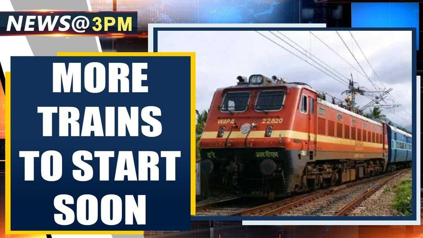 Railway Minister: More trains will resume to restore India to normalcy  Oneindia News