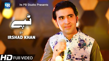 Pashto new song 2020 Irshad Khan Tappy Tapay Tappaezy - New Song Music 2020 | Pashto Tapy 2020 Hd