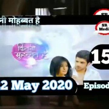 Kitni Mohabbat Hai 22 May 2020 Full Episode, कितनी मोहब्बत है Episode 158