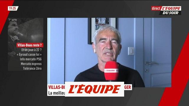 Raymond Domench : « André Villas-Boas ne restera pas » - Foot - L1 - OM