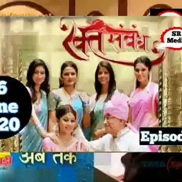 Rakt Sambandh 06 June 2020 Full Episode   रक्त सम्बंध