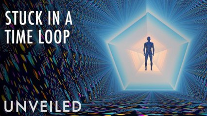 What If You Were Trapped In A Time Loop? | Unveiled